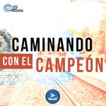 CAMINANDO CON EL CAMPEON