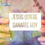 JESUS QUIERE SANARTE HOY